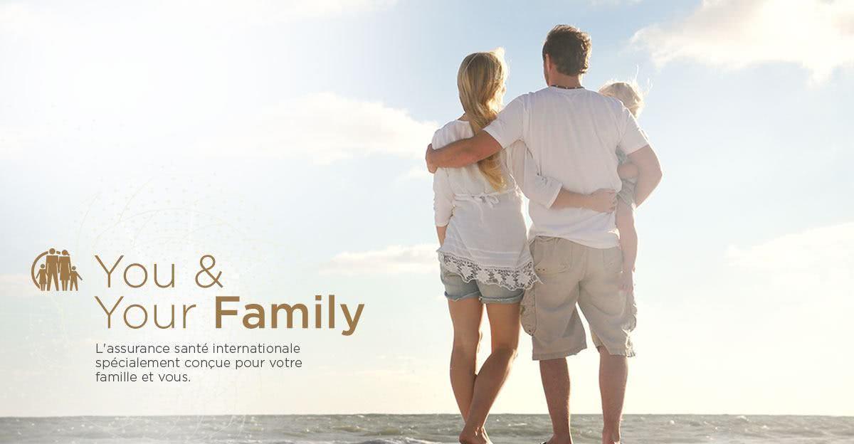 You & Your Family - L'assurance santé internationale spécialement conçue pour votre famille et vous